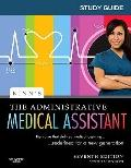 Study Guide for Kinn's the Administrative Medical Assistant : An Applied Learning Approach