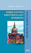 Johns Hopkins Anesthesiology Handbook: Mobile Medicine Series, 1e