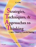 Strategies, Techniques, & Approaches to Thinking: Critical Thinking Cases in Nursing, 4e (Ev...