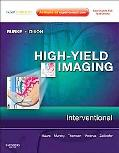 High-Yield Imaging: Interventional: Expert Consult - Online and Print (HIGH YIELD in Radiology)
