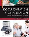 Documentation for Rehabilitation: A Guide to Clinical Decision Making