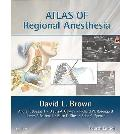 Atlas of Regional Anesthesia: Expert Consult - Online and Print (Brown, Atlas of Regional An...