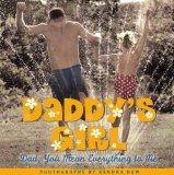 Daddy's Girl: Dad, You Mean Everything to Me