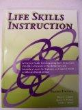 Life Skills Instruction A Practical Guide for Integrating Real-life Content into the Curricu...