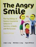 The Angry Smile: The Psychology of Passive-Aggressive Behavior in Families, Schools, and Wor...