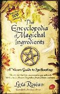 Encyclopedia of Magickal Ingredients A Wiccan Guide to Spellcasting