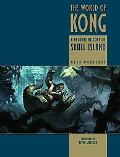 World of Kong A Natural History of Skull Island