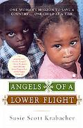 Angels of a Lower Flight: One Woman's Mission to Save a Country ... One Child at a Time