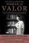 Woman of Valor Margaret Sanger and the Birth Control Movement in America