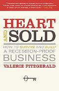 Heart and Sold: How to Survive and Build a Recession-Proof Business