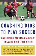 Coaching Kids to Play Soccer Everything You Need to Know to Coach Kids from 6 to 16