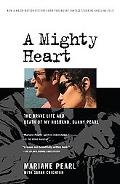 Mighty Heart The Brave Life and Death of My Husband Danny Pearl