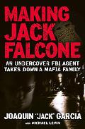 Making Jack Falcone: An Undercover FBI Agent Takes down a Mafia Family