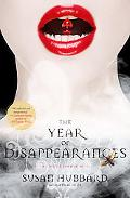 Year of Disappearances: A Novel