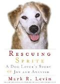 Rescuing Sprite A Dog Lover's Story of Joy and Anguish