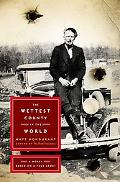 Wettest County in the World: A Novel Based on a True Story