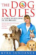 The Dog Rules: 14 Secrets to Developing the Dog YOU Want