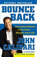 Bounce Back : Overcoming Setbacks to Succeed in Business and in Life