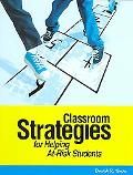 Classroom Strategies for Helping at-Risk Students