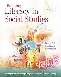 Building Literacy in Social Studies: Strategies for Improving Comprehension and Critical Thi...