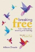 Breaking Free from Myths About Teaching and Learning: Innovation as an Engine for Student Su...