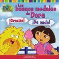 Los buenos modales de Dora (Dora's Book of Manners) (Dora La Exploradora/Dora the Explorer) ...