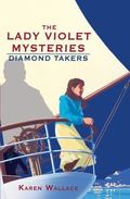 Diamond Takers (Lady Violet's Casebook Series #1)