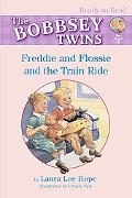 Bobbsey Twins Freddie And Flossie And The Train Ride