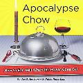 Apocalypse Chow! How To Eat Well When The Power Goes Out