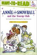 Annie and Snowball and the Tea Cup Club