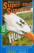Secret of the Super-small Superstar (Who Shrunk Daniel Funk?)