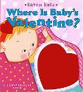 Where Is Baby's Valentine? A Lift-the-flap Book