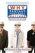 Why Fantasy Football Matters (and Our Lives Do Not)