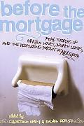Before the Mortgage Real Stories of Brazen Loves, Broken Leases, And the Perplexing Pursuit ...
