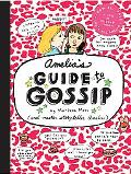 Amelia's Guide to Gossip The Good, the Bad, And the Ugly