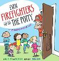 Even Firefighters Use the Potty