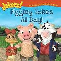 Piggley Jokes All Day! A Lift-the-flap And Laugh Book