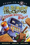 Zoom! Boom! Bully (Jon Scieszka's Trucktown Series)