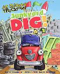 Junkyard Dig!: Building from A to Z (Jon Scieszka's Trucktown)