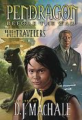 The Travelers (Pendragon: Before the War Series #1)