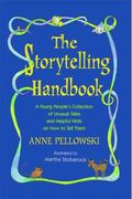 The Storytelling Handbook: A Young People's Collection of Unusual Tales and Helpful Hints on...