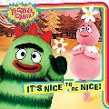 It's Nice to Be Nice!(Yo Gabba Gabba! Series)