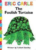 The Foolish Tortoise (World of Eric Carle Series)