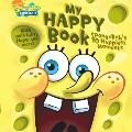 My Happy Book: SpongeBob's 10 Happiest Moments (Spongebob Squarepants)