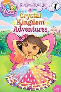 Crystal Kingdom Adventures (Dora the Explorer Ready-to-Read)