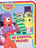 Be Careful, Friend! (Yo Gabba Gabba!)