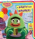 A Party for Brobee! (Yo Gabba Gabba!)