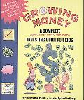 Growing Money : A Complete (and Completely Updated) Investing Guide for Kids