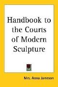 Handbook to the Courts of Modern Sculpture