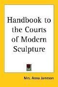Handbook to the Courts of Modern Sculpture